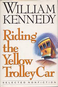 image of Riding The Yellow Trolley Car. Selected Nonfiction
