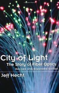 image of City of Light: The Story of Fiber Optics (Sloan Technology Series)