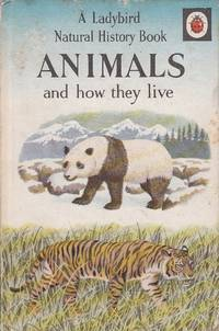 ANIMALS AND HOW THEY LIVE