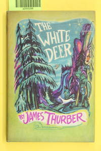 The White Deer by Thurber, James; Freeman, Don (illustrator with author) - 1945
