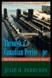 image of THROUGH A CANADIAN PERISCOPE - The Story of the Canadian Submarine Service