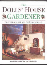 image of THE DOLLS' HOUSE GARDENER:  FEATURING 8 GARDEN PLANS IN 1/12 SCALE.