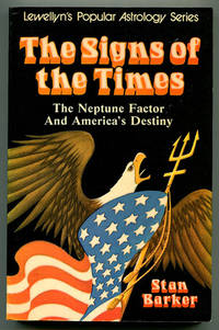The Signs of the Times: The Neptune Factor and America's Destiny (Llewellyn's Popular Astrology Series)