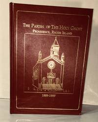 Parish of the Holy Ghost Providence, Rhode Island 1889-1989 Centennial History by Church Staff...