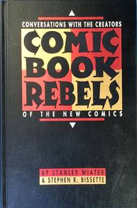 COMIC BOOK REBELS (Signed, Limited Hardcover in Slipcase)