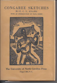 CONGAREE SKETCHES Scenes from Negro Life in the Swamps of the Congaree and Tales by Ted and Scip...