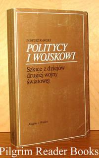 Politycy i Wojskowi, Szkice z dziejow drugiej wojny swiatowej