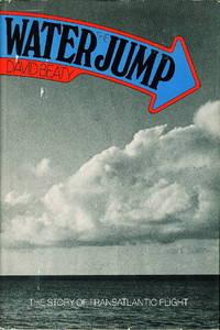 THE WATER JUMP: The Story of Transatlantic Flight.