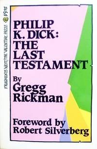 PHILIP K DICK: THE LAST TESTAMENT
