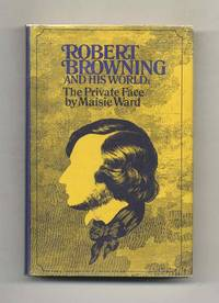 image of Robert Browning and His World: The Private Face [1812-1861]  - 1st  Edition/1st Printing