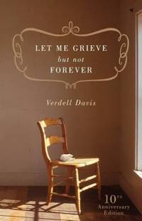 Let Me Grieve, but Not Forever