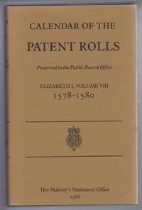 Calendar of the Patent Rolls Preserved in the Public Record Office, Elizabeth I Volume VIII 1578-1580