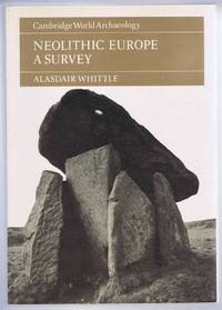 Neolithic Europe, a Survey. Cambridge World Archaeology series