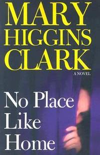 No Place Like Home by Mary Higgins Clark - Paperback - 2006 - from ThriftBooks (SKU: G1594131295I3N00)