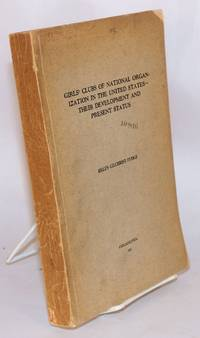 Girls' clubs of national organization in the United States; -- their development and present status; a dissertation in education presented to the faculty.