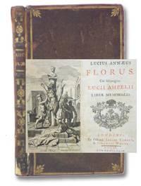 Lucius Annaeus Florus. Cui subjungitur Lucii Ampelii Liber Memorialis