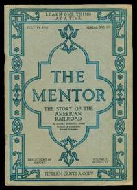 image of THE MENTOR - THE STORY OF THE AMERICAN RAILROAD - July 15 1915 - Serial Number 87 - Volume 3, number 11