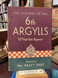 History of the Argyll and Sutherland Highlanders. 6th Battalion, 93rd Anti-Tank Regiment RA (A&SH)