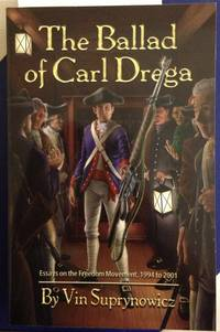 THE BALLAD OF CARL DREGA: ESSAYS ON THE FREEDOM MOVEMENT, 1994 TO 2001  [SIGNED Inscription by Author]