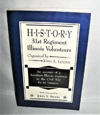 History 31st Regiment Illinois Volunteers Organized By John A. Logan by John A. Logan - Paperback - Reprint - 1991 - from Books About The South and Biblio.com