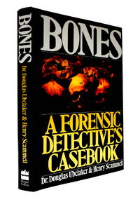 Bones: A Forensic Detective's Casebook by  Henry  Douglas H. & Scammell - Hardcover - 1992 - from The Parnassus BookShop and Biblio.com