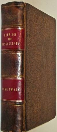 LIFE ON THE MISSISSIPPI. [Travel.] [First Edition.]