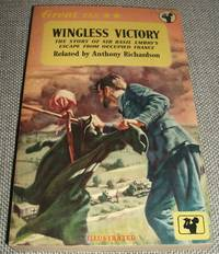 image of WINGLESS VICTORY: THE STORY OF SIR BASIL EMBRY'S ESCAPE FROM OCCUPIED  FRANCE IN THE SUMMER OF 1940