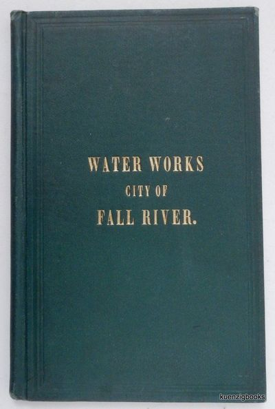 Fall River, Mass: Fiske & Munroe, Steam Book and Job Printers, 1875. First Edition. Cloth. Very Good...