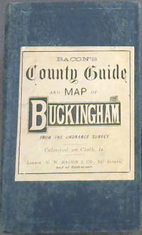 Bacon's County Guide and Map of Buckingham - from the ordnance survey