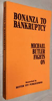 Bonanza to Bankruptcy: Michael Butler Fights on