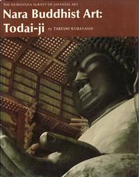 Nara Buddhist Art: Todai-ji. by TAKESHI KOBAYASHI - Reprint. - 1975. - from Asia Bookroom and Biblio.co.uk