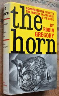 image of THE HORN A Comprehensive Guide To The Modern Instrument And Its Music