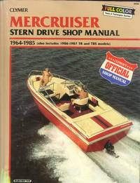 Clymer Mercruiser Stern Drive Shop Manual 1964 - 1985 (Also Includes 1986-1987 TR and TRS Models)