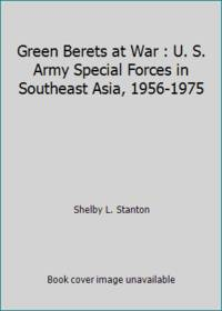 image of Green Berets at War : U. S. Army Special Forces in Southeast Asia, 1956-1975