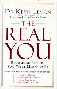 The Real You: Become the Person You Were Meant to Be