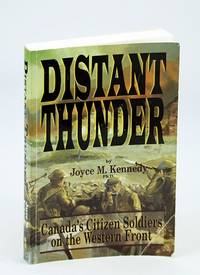 Distant Thunder: Canada's Citizen Soldiers on the Western Front