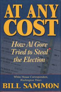 image of At Any Cost How Al Gore Tried to Steal the Election