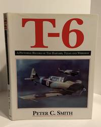 T-6: A Pictorial Record of the Harvard, Texan and Wirraway