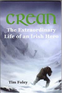 Crean; The Extraordinary Life of a Irish Hero