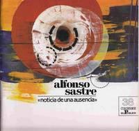 Alfonso Sastre: Noticia De Una Ausencia
