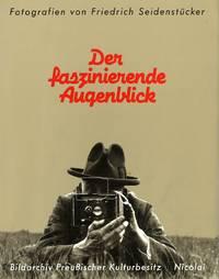 DER FASZINIERENDE AUGENBLICK; Edited by Bildarchiv Preußischer Kulturbesitz