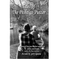 TALES OF THE PESHTIGO PUTZER by JERRY KIESOW - Paperback - 2006-08 - from BayShore Books LLC and Biblio.com