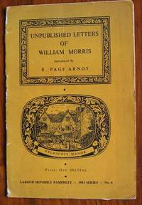 Unpublished Letters of William Morris: Labour Monthly Pamphlet 1951  series, no. 6