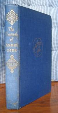 The Journals of André Gide Volume I: 1889-1913