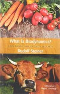 image of What Is Biodynamics?: A Way to Heal and Revitalize the Earth