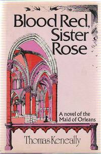 Blood Red, Sister Rose. A Novel of the Maid of Orleans