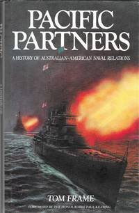 Pacific Partners: A History of Australian - American Naval Relations