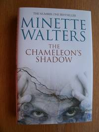 The Chameleon's Shadow by Minette Walters  - First edition first printing  - 2007  - from Scene of the Crime Books, IOBA (SKU: biblio504)