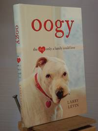 Oogy: The Dog Only a Family Could Love by Larry Levin - 1st Edition 1st Printing - 2010 - from Henniker Book Farm and Biblio.co.uk