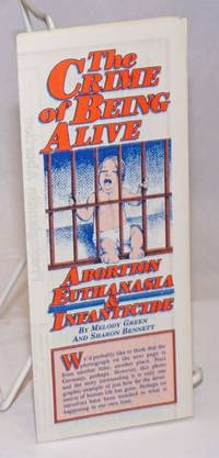 image of The crime of being alive, abortion, euthanasia_infanticide
